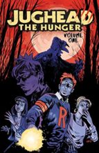 Jughead: The Hunger by Frank Tieri, Michael Walsh, & Pat & Tim Kennedy