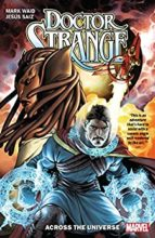 Doctor Strange, Vol. 1: Across the Universe by Mark Waid & Jesus Saiz