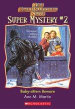 Babysitters Super Mystery #2: Babysitters Beware by Ann M. Martin