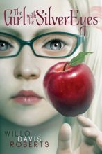 The Girl with the Silver Eyes by Willow Davis Roberts
