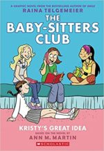 Kristy's Great Idea by Ann M. Martin and Raina Telgemeier
