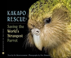 Kakapo Rescue by Sy Montgomery and Nic Bishop