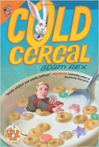 Cold Cereal by Adam Rex