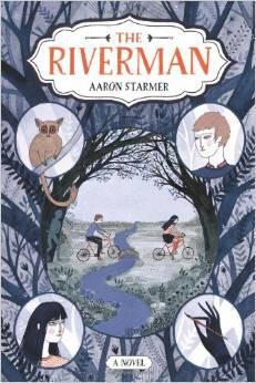 The Riverman by Aaron Starmler