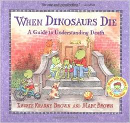 When Dinosaurs Die by Laurie Krasny Brow and Marc Brown