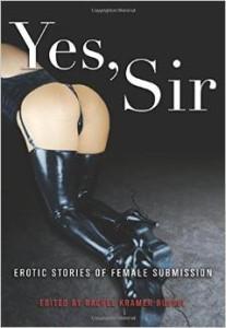 Yes, Sir edited by Rachel Kramer Bussel