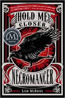 Hold Me Closer Necromancer by Lish McBride