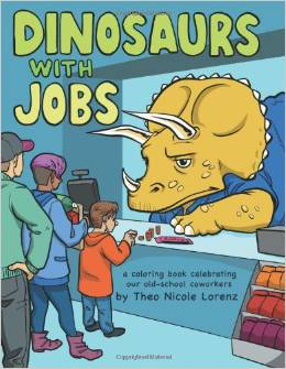 Dinosaurs With Jobs by Theo Nicole Lorenz