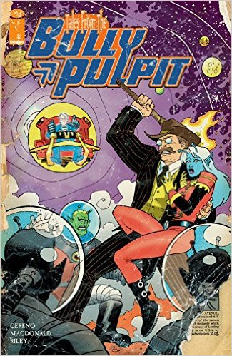 Tales from the Bully Pulpit by Benito Cereno, Graeme MacDonald, & Ron Riley