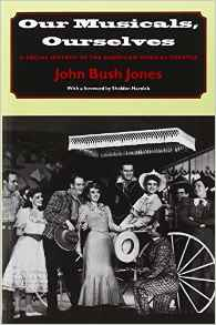 Our Musicals, Ourselves by John Bush Jones