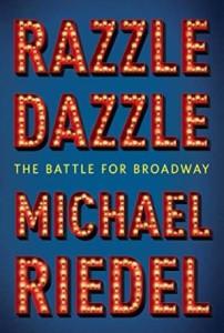 Razzle Dazzle by Michael Riedel
