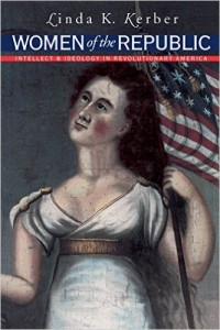 Women of the Republic by Linda Kerber