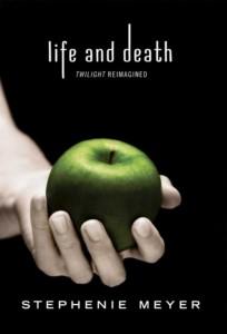 Twilight Life and Death by Stephenie Meyer