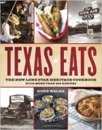 Texas Eats by Robb Walsh
