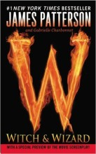 Witch & Wizard by James Patterson & Gabrielle Charbonnet