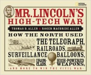 Mr. Lincoln's High-Tech War by Thomas Allen & Roger Macbride Allen