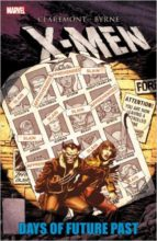 X-Men Days of Future Past by Chris Claremont & John Byrne