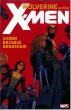Wolverine and the X-Men by Jason Aaron, Chris Bachalo, & Nick Bradshaw