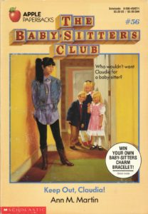 Baby-sitters Club #56: Keep Out, Claudia!