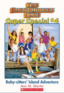 Baby-sitters Club Super Special #4: Baby-sitters' Island Adventure