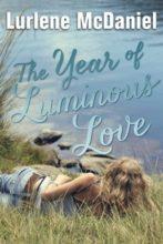 The Year of Luminous Love by Lurlene McDaniel