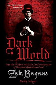 Dark World by Zak Bagans & Kelly Crigger
