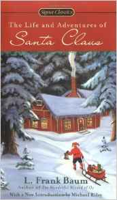 The Life and Adventures of Santa Clause by L. Frank Baum