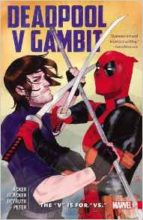 Deadpool v Gambit by Ben Acker, Ben Blacker, Denilo Beyruth
