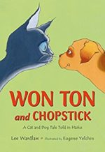 Won Ton and Chopstick by Lee Wardlaw