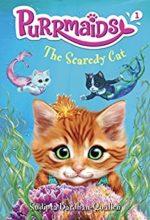Scaredy Cat (Purrmaids) by Sudipta Bardhan-Quallen