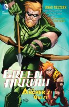 Green Arrow: The Archer's Quest by Brad Meltzer, Phil Hester, & Andre Parks