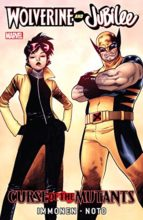 Wolverine & Jubilee: Curse of the Mutants by Kathryn Immonen & Phil Noto
