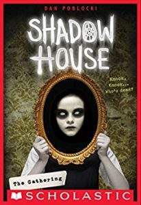 Shadow House series by Dan Poblocki