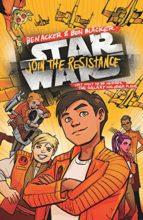 Star Wars: Join the Resistance by Ben Acker & Ben Blacker