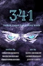 341: Three Tales Told Nine Ways by Christine Ricketts et al