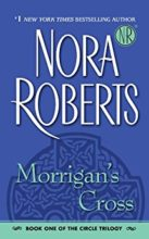 Morrigan's Cross (The Circle trilogy) by Nora Roberts