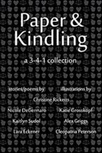 Paper & Kindling: A 3-4-1 Collection by Christine Ricketts et al