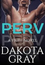 Perv by Dakota Gray