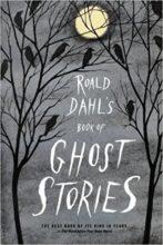 Roald Dahl's Book of Ghost Stories by Roald Dahl