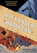 Alexander Hamilton written by Jonathan Hennessey, art by Justin Greenwood