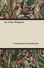 An Actor Prepares by Konstanin Stanislavski
