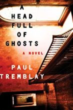 Head Full of Ghosts by Paul Tremblay