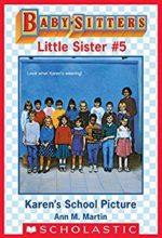 Karen's School Picture (Babysitters Club Little Sister series) by Ann M. Martin