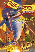 Whales on Stilts! by M.T. Anderson