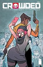 Crowded by Christopher Sebela, Ro Stein, Ted Brandt, Triona Farrell, & Cardinal Rae