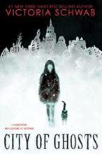City of Ghosts (Cassidy Blake series) by Victoria Schwab
