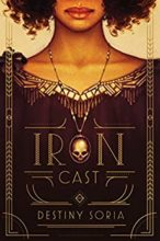 Iron Cast by Destiny Soria
