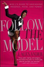 Follow the Model by J. Alexander