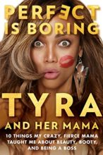 Perfect is Boring by Tyra Banks & Carolyn London
