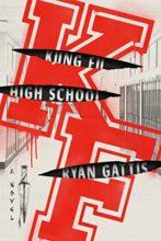 Kung Fu High School by Ryan Gattis